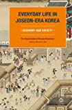 Everyday Life in Joseon-era Korea: Economy and Society, , 9004261125