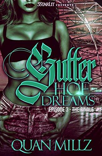 Gutter Hoe Dreams: Episode 3 - THE FINALE