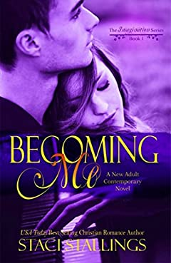 Becoming Me: A New Adult Contemporary Novel (The Imagination Series Book 1)