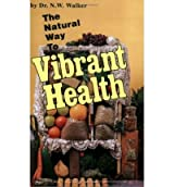 [ THE NATURAL WAY TO VIBRANT HEALTH BY WALKER, NORMAN W.](AUTHOR)PAPERBACK
