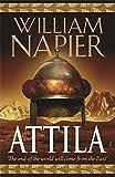 Attila: The Scourge of God by William Napier (2006-07-03)