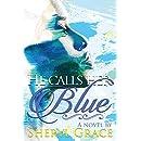 He Calls Her Blue