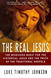 img - for The Real Jesus: The Misguided Quest for the Historical Jesus and the Truth of the Traditional Go book / textbook / text book