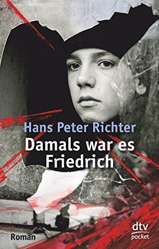 Damals war es Friedrich by Hans Peter Richter (2010-10-24)