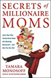Secrets of Millionaire Moms: Learn How They Turned Great Ideas Into Booming Businesses (Business Books)