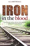 Iron in the Blood, Richard Morris, 1909304271