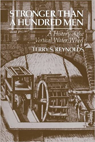 Stronger than a Hundred Men: A History of the Vertical Water Wheel ...