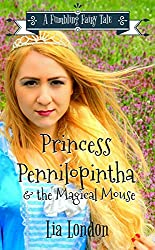 Princess Pennilopintha and the Magical Mouse (Fumbling Fairy Tales Book 1)