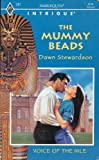 img - for The Mummy Beads (Harlequin Intrigue Series #261, Voice of the Nile #2) book / textbook / text book