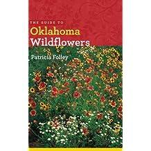 The Guide to Oklahoma Wildflowers (Bur Oak Guide)