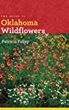 The Guide to Oklahoma Wildflowers (Bur Oak Guide)