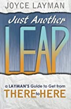 Just Another Leap: A Layman's Guide to Get from There to Here