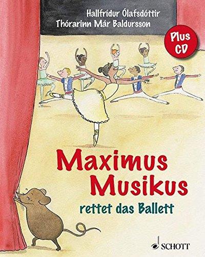 Maximus Musikus: rettet das Ballett. Ausgabe mit CD.