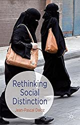 Rethinking Social Distinction by Jean-Pascal Daloz (2013-09-27)