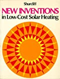 New Inventions in Low-Cost Solar Heating, William A. Shurcliff, 0931790026