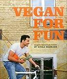 Vegan for Fun - Modern Vegetarian Cuisine by Hildmann, Attila (2014) Hardcover