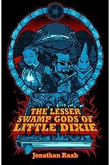 The Lesser Swamp Gods of Little Dixie Paperback