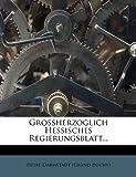Grossherzoglich Hessisches Regierungsblatt..., Hesse-Darmstadt (Grand duchy), 1274032938