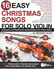 16 Easy Christmas Songs for Solo Violin: Beginner and Intermediate Arrangements of Every Song