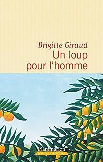 Un loup pour l'homme, Giraud, Brigitte