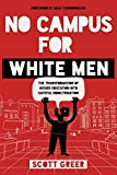 Book cover from No Campus for White Men: The Transformation of Higher Education into Hateful Indoctrination by Scott Greer