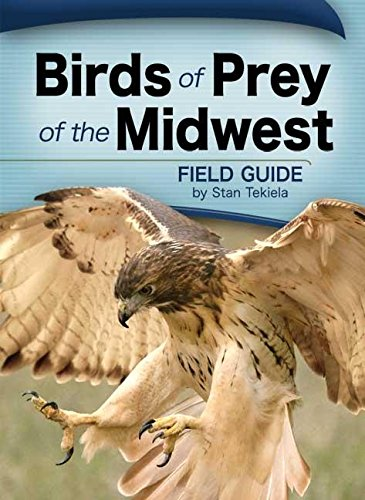 Birds of Prey of the Midwest Field Guide (Bird Identification Guides)