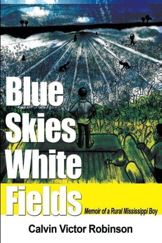 Download Blue Skies White Fields: Memoir of a Rural Mississippi Boy ebook