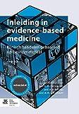 Inleiding in Evidence-Based Medicine : Klinisch Handelen Gebaseerd Op Bewijsmateriaal, Scholten, R.J.P.M. and Offringa, M., 9031399035