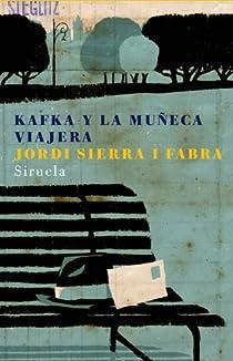 Kafka y la muñeca viajera par Sierra i Fabra