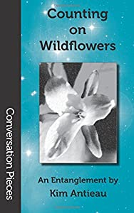 Counting on Wildflowers: An Entanglement (Conversation Pieces) (Volume 4)