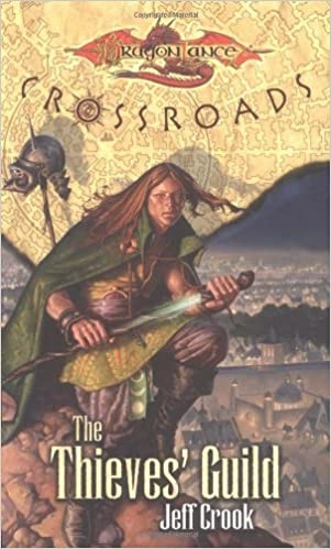 The Thieves' Guild (Dragonlance Crossroads, Vol. 2) by Jeff Crook (2000-12-01)
