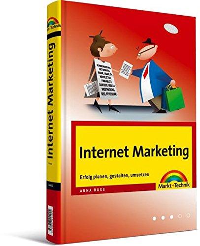 Internet Marketing - Das Handbuch für Ihr eBusiness: Erfolg planen, gestalten, umsetzen (Sonstige Bücher M+T)