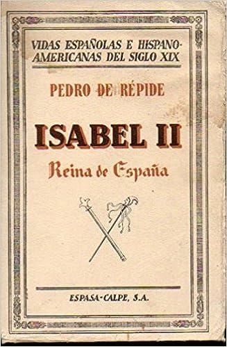 Isabel II, Reina de España.: Amazon.es: Pedro de Répide: Libros