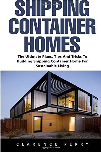Shipping Container Homes The Ultimate Plans Tips And