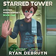 Starred Tower: System Misinterpret, Book One (A Post Apocalyptic Cultivation LitRPG)