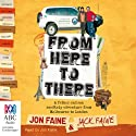 From Here to There Audiobook by Jon Faine, Jack Faine Narrated by Jon Faine