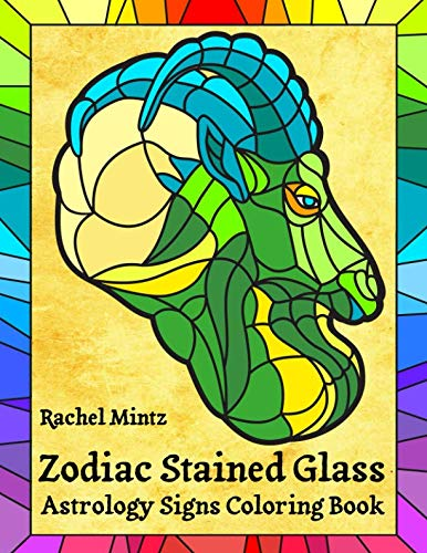 Zodiac Stained Glass - Astrology Signs Coloring Book: Horoscope In Mosaic Style Art - Zodiac Glass Stained
