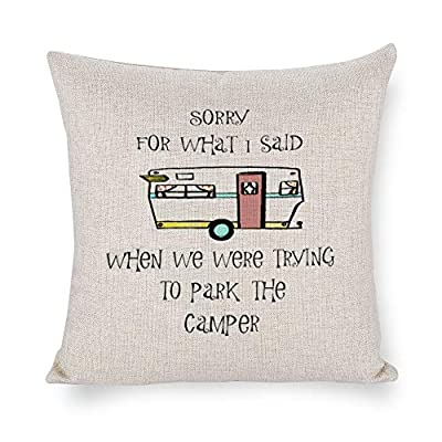 Arthuryerkes Camping Pillow Camper Pillow Sorry for What I Said When We Were Trying To Park The Camper Machine Washable 18X18 inch Pillow Cover