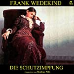 Die Schutzimpfung | Frank Wedekind