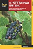 img - for Pacific Northwest Berry Book: Finding, Identifying, And Preparing Berries Throughout The Pacific Northwest (Nuts and Berries Series) book / textbook / text book
