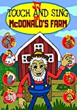 Touch and Sing on MacDonald's Farm - An Interactive Touch-Button Sound Book to teach kids animal voices with a famous nursery rhyme: A Fun book to read with song,tunes and real animal voices
