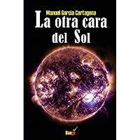 La otra cara del Sol (Spanish Edition)
