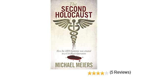 Amazon the second holocaust how the aids epidemic was amazon the second holocaust how the aids epidemic was created in a cia black operation ebook michael meiers kindle store fandeluxe Choice Image