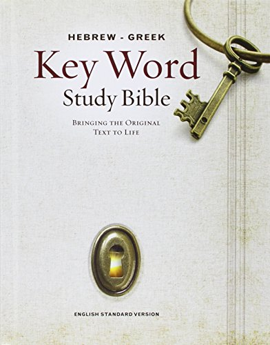 The Hebrew-Greek Key Word Study Bible: ESV Edition, Hardbound (Key Word Study Bibles)