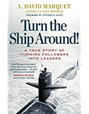 Turn The Ship Around!: A True Story of Building Leaders by Breaking the Rules