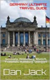 Germany Ultimate Travel Guide: Germany, Heidelberg, Munich, Frankfurt, Hamburg, Stuttgart