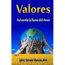 Valores: Avivando la llama del Amor (Volume 2) (Spanish Edition)