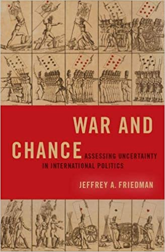 War and Chance: Assessing Uncertainty in International Politics