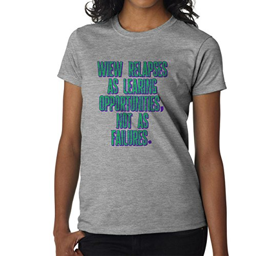 Wiew Relapses As Learning Opportunities Not As Failures Life Reality Damen T-Shirt