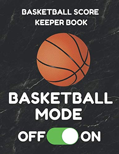 Basketball Score Keeper Book: Scorebook of 100 Score Board Keeping Sheet Pages For Basketball Games (Teams, Players, Running Scores, Etc.), 8.5 By 11 Inches, Funny Mode Black ()